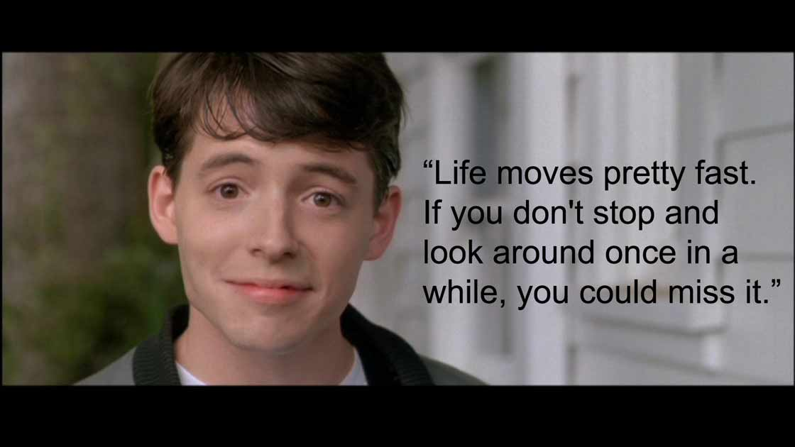 Ferris Bueller Life Moves Pretty Fast Quote Beauteous Skills  Function1