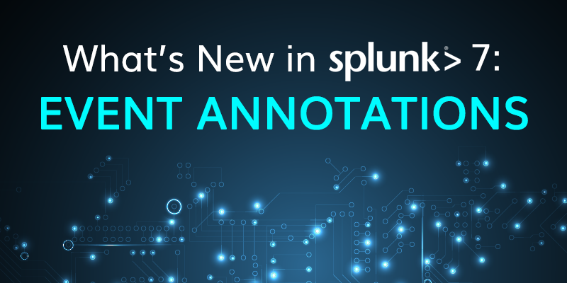Splunk 7 Event Annotations and You! | Function1